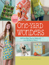 One-Yard Wonders: 101 Fabulous Fabric Projects by Rebecca Yaker