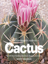 The Gardener's Guide to Cactus (eBook): The 100 Best Paddles, Barrels, Columns, and Globes