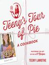 Teeny's Tour of Pie (eBook): A Cookbook