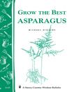 Grow the Best Asparagus (eBook): Storey's Country Wisdom Bulletin A-63