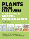 Plants from Test Tubes (eBook): An Introduction to Micropropogation