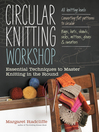 Circular Knitting Workshop (eBook): Essential Techniques to Master Knitting in the Round