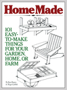 HomeMade (eBook): 101 Easy-to-Make Things for Your Garden, Home, or Farm