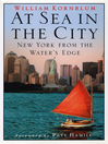 At Sea in the City (eBook): New York from the Water's Edge