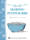 Making Potpourri (eBook): Storey's Country Wisdom Bulletin A-130