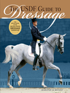 The USDF Guide to Dressage (eBook): The Official Guide of the United States Dressage Foundation