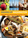 Dishing Up Washington (eBook): 150 Recipes That Capture Authentic Regional Flavors
