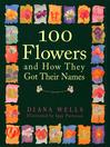 100 Flowers and How They Got Their Names (eBook)