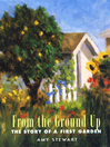 From the Ground Up (eBook): The Story of a First Garden