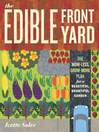 The Edible Front Yard (eBook): The Mow-Less, Grow-More Plan for a Beautiful, Bountiful Garden