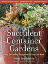Succulent Container Gardens (eBook): Design Eye-Catching Displays with 350 Easy-Care Plants