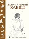 Raising a Healthy Rabbit (eBook): Storey's Country Wisdom Bulletin A-259
