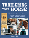 Trailering Your Horse (eBook): A Visual Guide to Safe Training and Traveling