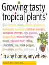 Growing Tasty Tropical Plants in Any Home, Anywhere (eBook)
