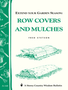 Extend Your Garden Season: Row Covers and Mulches (eBook): Storey's Country Wisdom Bulletin A-148