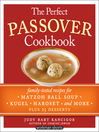 The Perfect Passover Cookbook (eBook): Family-Tested Recipes for Matzoh Ball Soup, Kugel, Haroset, and More, Plus 25 Desserts