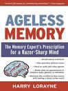 Ageless Memory (eBook): The Memory Expert's Prescription for a Razor-Sharp Mind