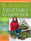 The Year-Round Vegetable Gardener (eBook): How to Grow Your Own Food 365 Days a Year, No Matter Where You Live