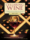 Cellaring Wine (eBook): A Complete Guide to Selecting, Building, and Managing Your Wine Collection