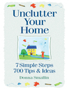 Unclutter Your Home (eBook): 7 Simple Steps, 700 Tips & Ideas