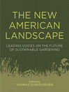 The New American Landscape (eBook): Leading Voices on the Future of Sustainable Gardening
