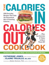 The Calories In, Calories Out Cookbook (eBook): 200 Everyday Recipes That Take the Guesswork Out of Counting Calories—Plus, the Exercise It Takes to Burn Them Off