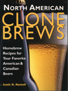 North American Clone Brews (eBook): Homebrew Recipes for Your Favorite American & Canadian Beers