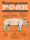 Homegrown Pork (eBook): Humane, Healthful Techniques for Raising a Pig for Food
