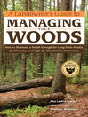 A Landowner's Guide to Managing Your Woods (eBook): How to Maintain a Small Acreage for Long-Term Health, Biodiversity, and High-Quality Timber Production