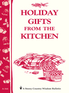 Holiday Gifts from the Kitchen (eBook): Storey's Country Wisdom Bulletin A-164