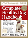 The Complete Healthy Dog Handbook (eBook): The Definitive Guide to Keeping Your Pet Happy, Healthy & Active Through Every Stage of Life