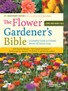The Flower Gardener's Bible (eBook): A Complete Guide to Colorful Blooms All Season Long; With a New Foreword by Suzy Bales