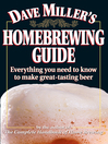 Dave Miller's Homebrewing Guide (eBook): Everything You Need to Know to Make Great-Tasting Beer