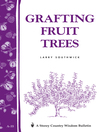 Grafting Fruit Trees (eBook): Storey's Country Wisdom Bulletin A-35