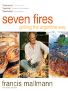 Seven Fires (eBook): Grilling the Argentine Way