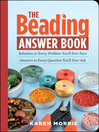 The Beading Answer Book (eBook): Solutions to Every Problem You'll Ever Face, Answers to Every Question You'll Ever Ask