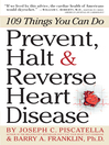 Prevent, Halt & Reverse Heart Disease (eBook): 109 Things You Can Do