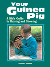 Your Guinea Pig (eBook): A Kid's Guide to Raising and Showing