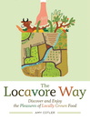 The Locavore Way (eBook): Discover and Enjoy the Pleasures of Locally Grown Food