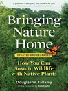 Bringing Nature Home (eBook): How You Can Sustain Wildlife with Native Plants