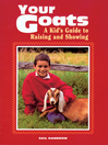 Your Goats (eBook): A Kid's Guide to Raising and Showing