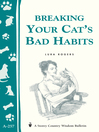 Breaking Your Cat's Bad Habits (eBook): Storey's Country Wisdom Bulletin A-257