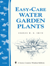 Easy Care Water Gardens (eBook): Storey's Country Wisdom Bulletin A-236
