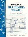 Build a Bluebird Trail (eBook): Storey's Country Wisdom Bulletin A-213