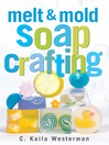 Melt & Mold Soap Crafting (eBook)
