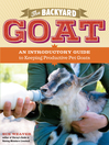 The Backyard Goat (eBook): An Introductory Guide to Keeping Productive Pet Goats