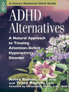 ADHD Alternatives (eBook): A Natural Approach to Treating Attention Deficit Hyperactivity Disorder