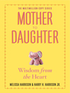 Mother to Daughter (eBook): Shared Wisdom from the Heart