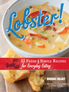 Lobster! (eBook): 55 Fresh and Simple Recipes for Everyday Eating