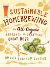 Sustainable Homebrewing (eBook): An All-Organic Approach to Crafting Great Beer